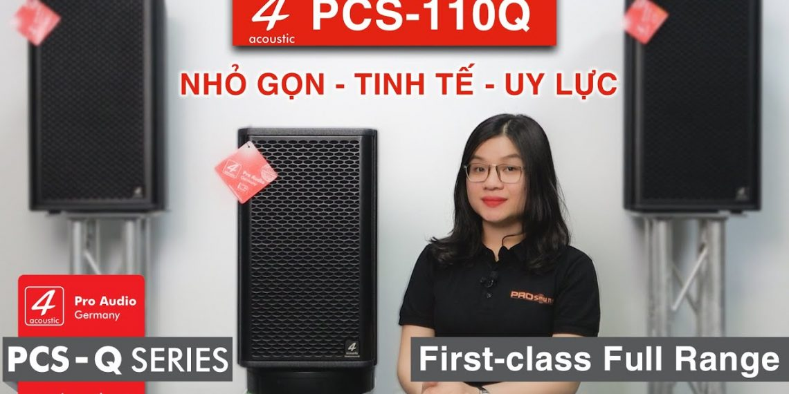 Loa 4-Acoustic 110Q   Review Chi Tiết 2021   PRO Sound Việt Nam